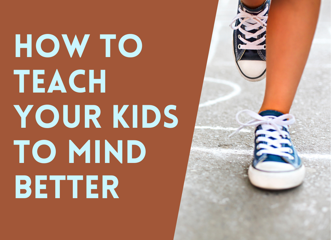 Teach Your Kids to Mind Better - fact
